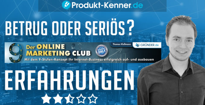 affiliate marketing kurs, der online marketing club, marketing grundlagen kurs, marketing kurs, marketing kurs online, marketing kurse, marketing kurse online, online marketing club, online marketing club Bewertung, online marketing club Empfehlung, online marketing club Erfahrungen, online marketing club klußmann, Online Marketing Club Kritik, Online Marketing Club Review, Online Marketing Club Test, seminar marketing grundlagen, thomas klußmann erfahrungen, Thomas Klußmann seriös, thomas klußmann webinar