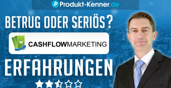 cashflowmarketing, Cashflowmarketing Betrug, cashflowmarketing bonusmodule, cashflowmarketing erfahrungen, cashflowmarketing modul 1, cashflowmarketing modul 2, cashflowmarketing modul 3, cashflowmarketing modul 4, Cashflowmarketing Review, Cashflowmarketing Scam, Cashflowmarketing seriös, cashflowmarketing test, eric promm, eric promm erfahrungen, eric promm mr. cash flow, Internetmarketing, internetmarketing ausbildung, internetmarketing lernen
