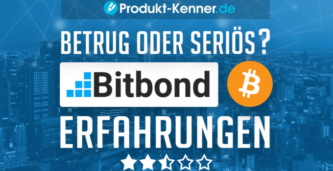 bitbond-erfahrungen-bitbond-test-bitbond-gmbh-bitbond-bafin-bitbond-serioes-bitbond-review-bitbond-erfahrungsbericht-bitbond-bitcoin-verleihen-darlehen-betrug